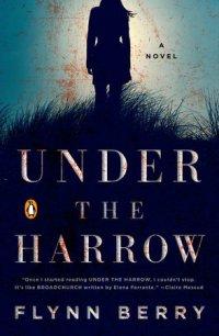 Under the Harrow - Flynn Berry